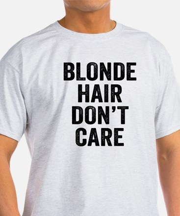 Blonde Hair Dont Care T-Shirt