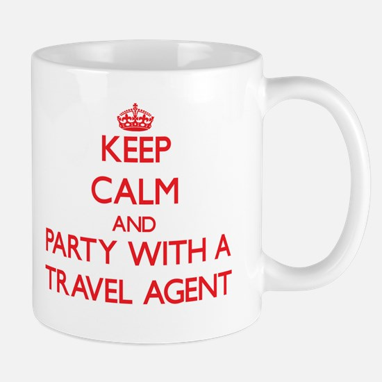 Keep Calm and Party With a Travel Agent Mugs