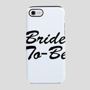 Bride To Be iPhone 7 Tough Case