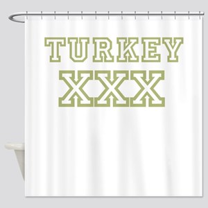 Turkey XXX Shower Curtain
