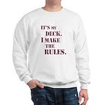 My Deck My Rules Sweatshirt