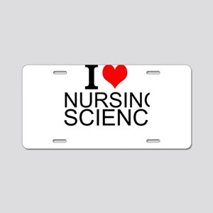 I Love Nursing Science Aluminum License Plate