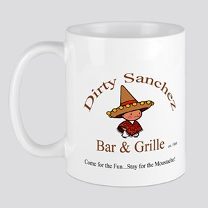 Dirty Sanchez Mug