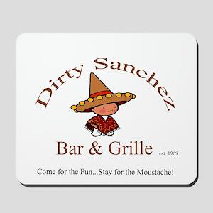 Dirty Sanchez Mousepad