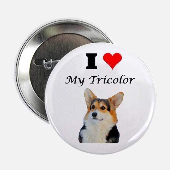"""I love my Tricolor Corgi 2.25"""" Button"""