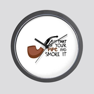 Put That In Your Pipe And Smoke It Wall Clock