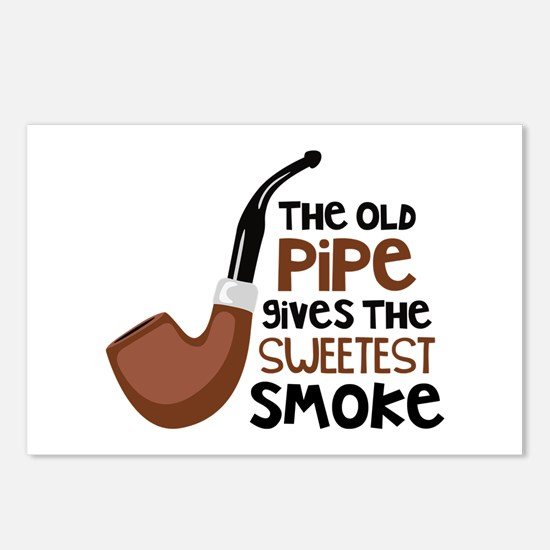 The Old Pipe Gives The Sweetest Smoke Postcards (P