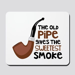 The Old Pipe Gives The Sweetest Smoke Mousepad