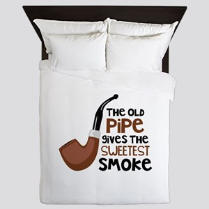 The Old Pipe Gives The Sweetest Smoke Queen Duvet