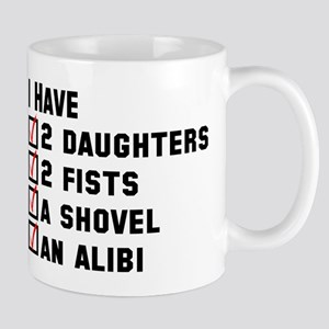 Daughter Fists Shovel Alibi Mug