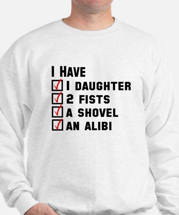 Daughter Fists Shovel Alibi Sweatshirt