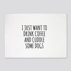 I Just Want To Drink Coffee And Cuddle Some Dogs 5