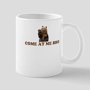 come at me bro - bear Mugs