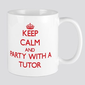 Keep Calm and Party With a Tutor Mugs
