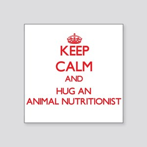 Keep Calm and Hug an Animal Nutritionist Sticker