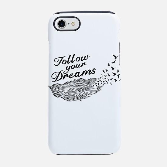Follow Your Dreams iPhone 7 Tough Case