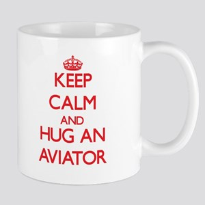Keep Calm and Hug an Aviator Mugs