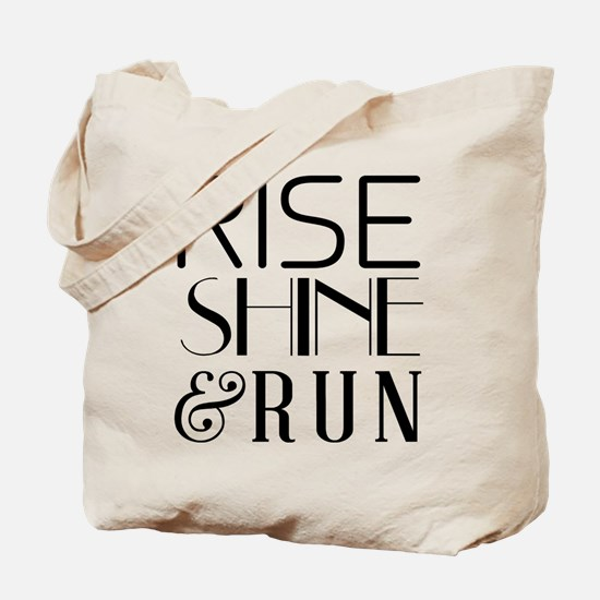 Rise shine and run Tote Bag