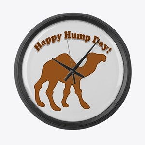 Hump day! Happy Hump day! Large Wall Clock