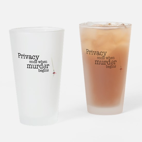 Privacy ends when murder begins Drinking Glass
