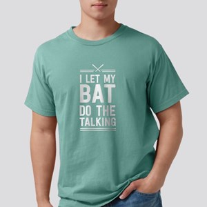 I let my bat do the talking T-Shirt
