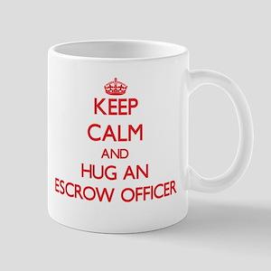 Keep Calm and Hug an Escrow Officer Mugs