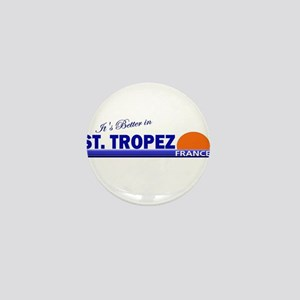 Its Better in St. Tropez, Fra Mini Button