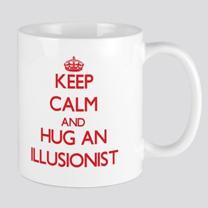 Keep Calm and Hug an Illusionist Mugs