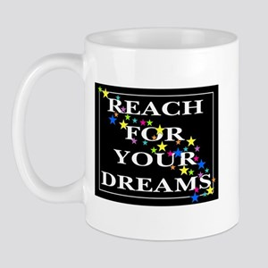 Reach for your Dreams Mug