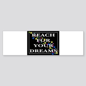 Reach for your Dreams Bumper Sticker