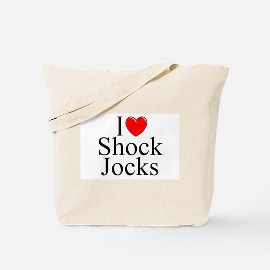 """""""I Love Shock Jocks"""" Tote Bag"""