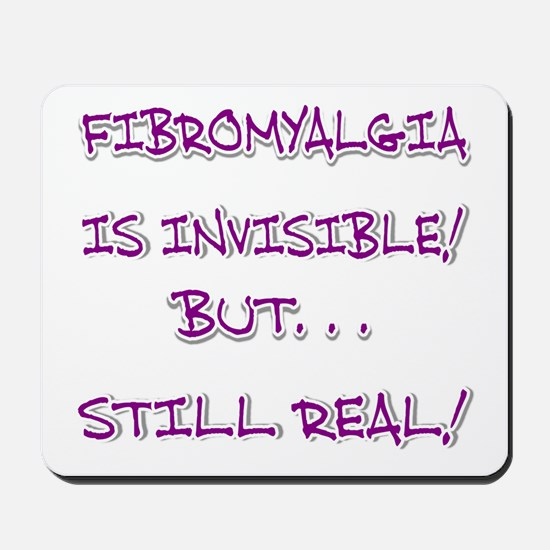 FIBRO INVISIBLE BUT STILL REAL Mousepad
