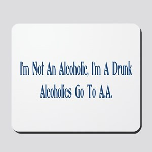 I'm A Drunk Mousepad