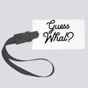 Guess What? Luggage Tag
