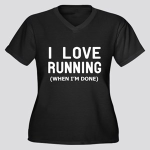 I love Running when Im done Plus Size T-Shirt