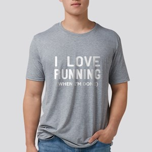 I love Running when Im done T-Shirt