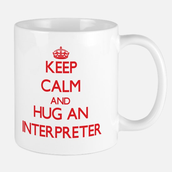 Keep Calm and Hug an Interpreter Mugs