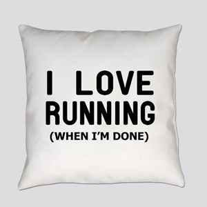 I love Running when Im done Everyday Pillow