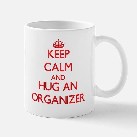 Keep Calm and Hug an Organizer Mugs