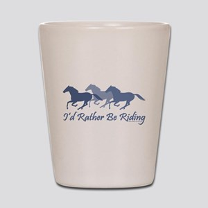 rather be riding horses Shot Glass