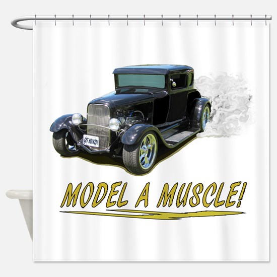 Model A Muscle! Shower Curtain