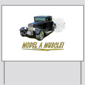 Model A Muscle! Yard Sign