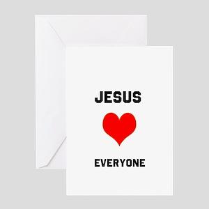 Jesus Loves Everyone Greeting Cards