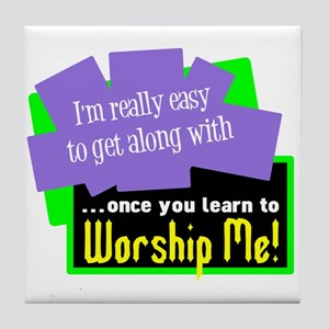 Worship Me Tile Coaster