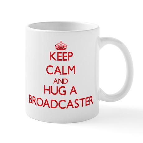 Keep Calm and Hug a Broadcaster Mugs