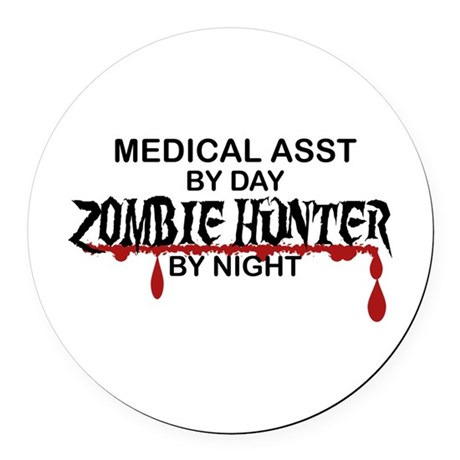 Zombie Hunter - Medical Asst Round Car Magnet