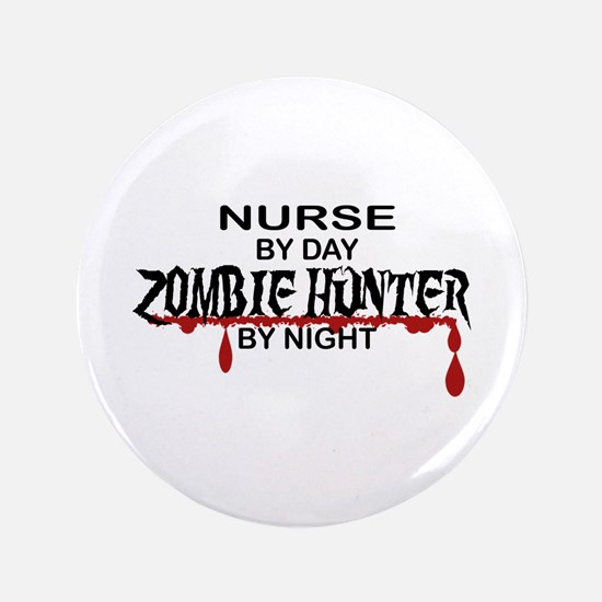 "Zombie Hunter - Nurse 3.5"" Button"