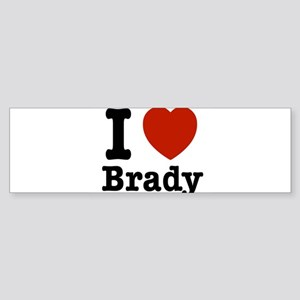 I love Brady Sticker (Bumper)