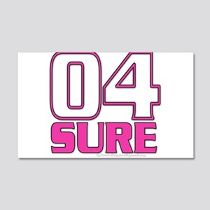 Oh For Sure! 20x12 Wall Decal