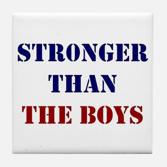 Stronger Than The Boys Tile Coaster